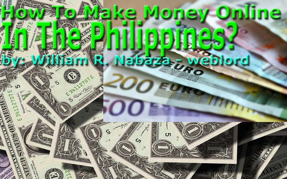 How To Make Money Online In The Philippines?: How To Work At Home In The Philippines?